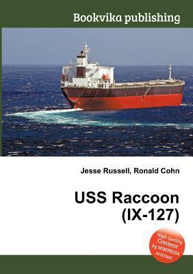 USS Raccoon (IX-127)  by  Jesse Russell