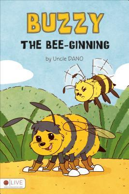 Buzzy the Bee-Ginning  by  Daniel Tucker