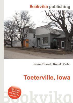 Toeterville, Iowa  by  Jesse Russell
