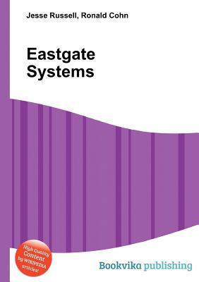 Eastgate Systems  by  Jesse Russell