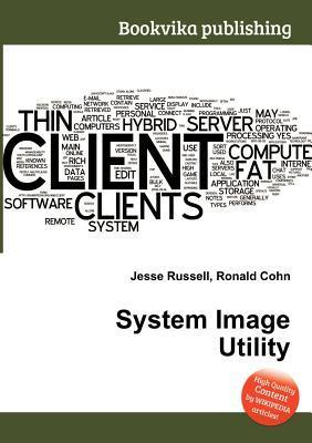 System Image Utility Jesse Russell