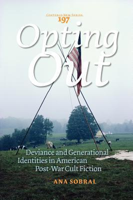 Opting Out: Deviance and Generational Identities in American Post-War Cult Fiction Ana Sobral