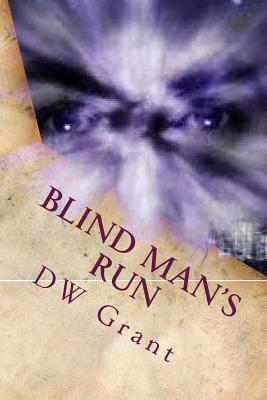 Blind Mans Run  by  D.W. Grant