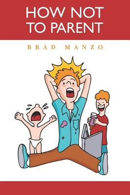 How Not to Parent Brad Manzo