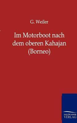 Im Motorboot Nach Dem Oberen Kahajan  by  G. Weiler