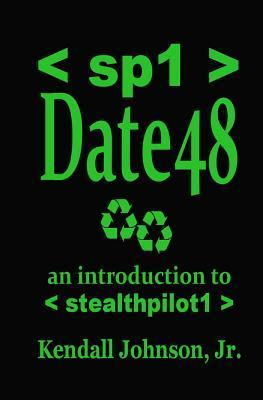 Date 48: An Introduction to Stealthpilot1 Kendall Johnson Jr