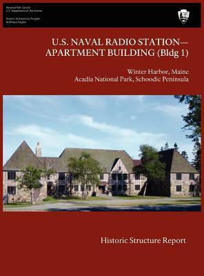 U.S. Naval Radio Station-Apartment Building (Bldg 1) Historic Structure Report  by  James J.  Lee