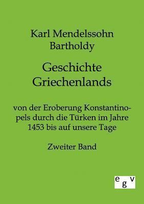 Geschichte Griechenlands  by  Karl Mendelssohn-Bartholdy