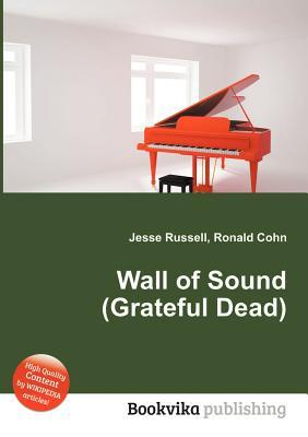Wall of Sound  by  Jesse Russell
