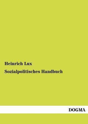 Sozialpolitisches Handbuch Heinrich Lux