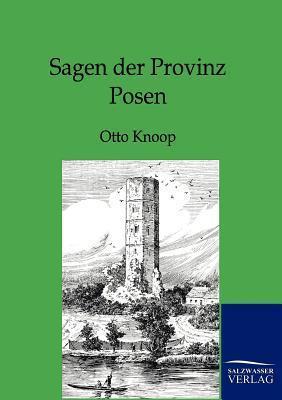 Sagen Der Provinz Posen  by  Otto Knoop