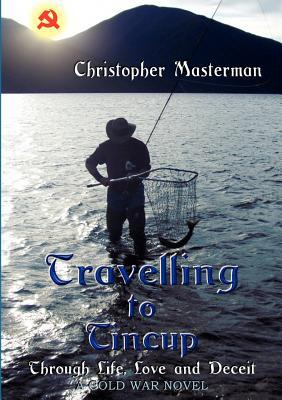 Travelling to Tincup  by  Christopher Masterman