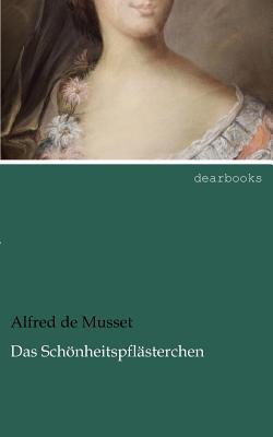Das Sch Nheitspfl Sterchen  by  Alfred de Musset