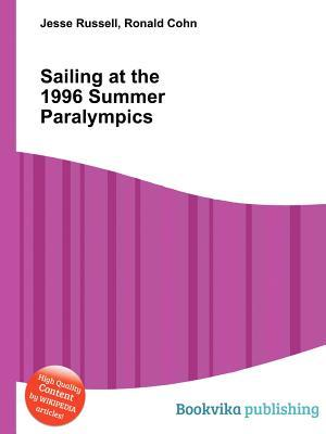Sailing at the 1996 Summer Paralympics  by  Jesse Russell