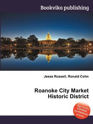 Roanoke City Market Historic District  by  Jesse Russell