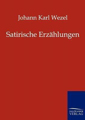 Satirische Erz Hlungen Johann Karl Wezel