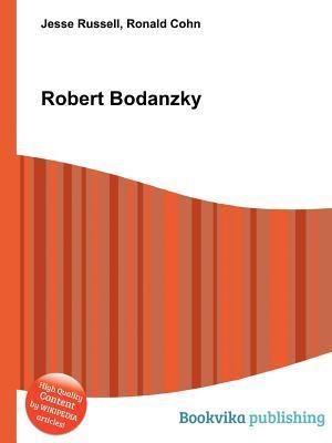 Robert Bodanzky  by  Jesse Russell