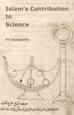Islams Contribution to Science R.Y. Deshpande