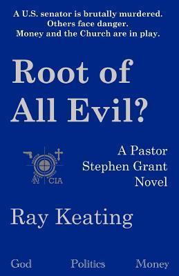 Root of All Evil?: A Pastor Stephen Grant Novel Ray Keating