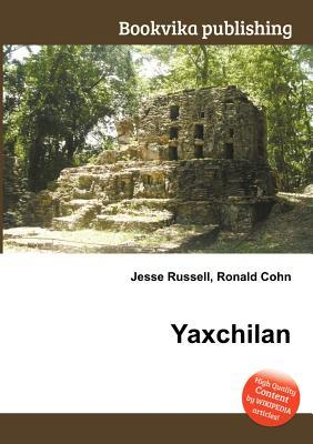 Yaxchilan  by  Jesse Russell