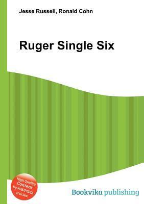 Ruger Single Six  by  Jesse Russell