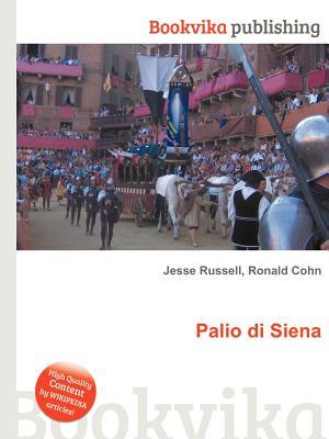 Palio Di Siena  by  Jesse Russell