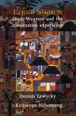 Equal Shares: Oodi Weavers and the Co-Operative Experience  by  Dennis Lewycky
