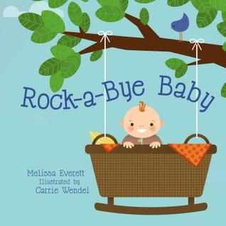 Rock-A-Bye Baby  by  Melissa Everett