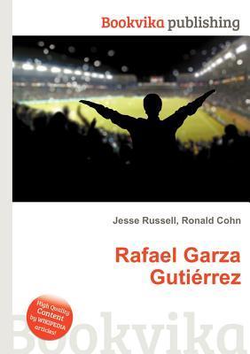 Rafael Garza Guti Rrez Jesse Russell