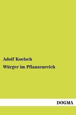 W Rger Im Pflanzenreich Adolf Koelsch