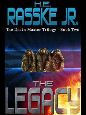 The Legacy: The Death Master Trilogy - Book Two  by  H.E. Rasske Jr.