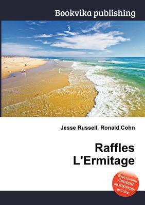 Raffles LErmitage  by  Jesse Russell
