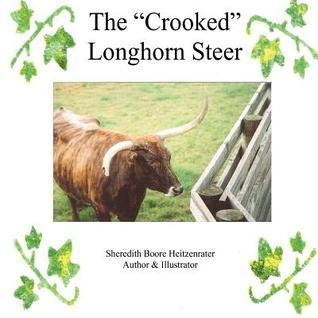 The Crooked Longhorn Steer  by  Sheredith Boore Heitzenrater