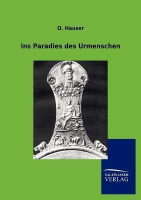 Ins Paradies Des Urmenschen O Hauser