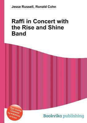 Raffi in Concert with the Rise and Shine Band  by  Jesse Russell