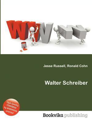 Walter Schreiber Jesse Russell