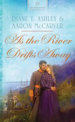 As the River Drifts Away Diane T. Ashley