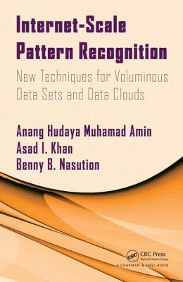 Internet-Scale Pattern Recognition: New Techniques for Voluminous Data Sets and Data Clouds  by  Anang Hudaya