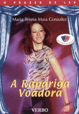 A Rapariga Voadora Maria Teresa Maia Gonzalez