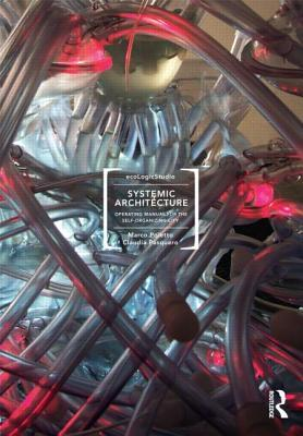 Systemic Architecture: Operating Manual for the Self-Organizing City  by  Marco Poletto