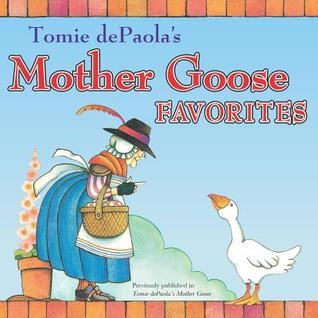 Tomie dePaolas More Mother Goose Favorites  by  Tomie dePaola
