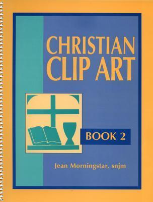 Christian Clip Art: Book 2  by  Jean Morningstar