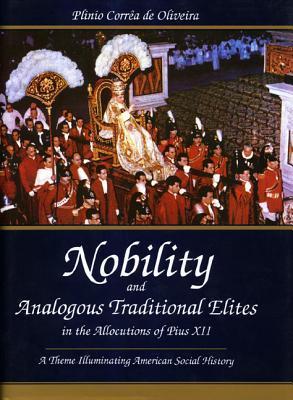 Nobility and Analogous Traditional Elites: A Theme Illuminating American Social History  by  Plinio Correa De Oliveira