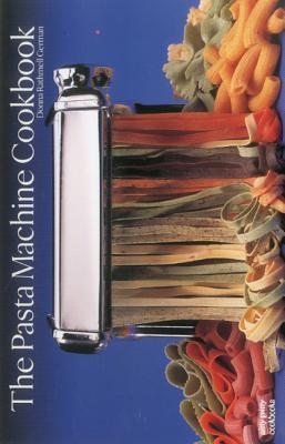 Pasta Machine Cookbook  by  Donna Rathmell German