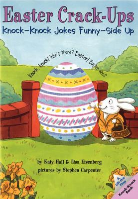 Easter Crack-Ups: Knock-Knock Jokes Funny-Side Up Katy Hall