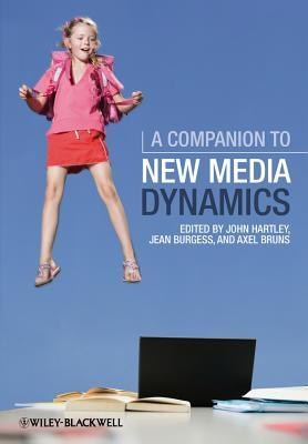 A Companion to New Media Dynamics John Hartley
