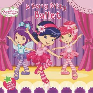 A Berry Bitty Ballet Amy Ackelsberg