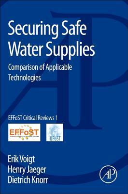 Securing Safe Water Supplies: Comparison of Applicable Technologies Erik Voigt
