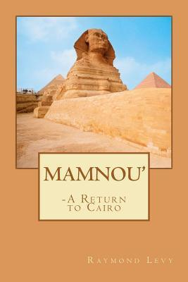 Mamnou - A Return to Cairo Raymond Levy