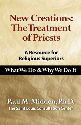 New Creations: The Treatment of Priests Paul M. Midden